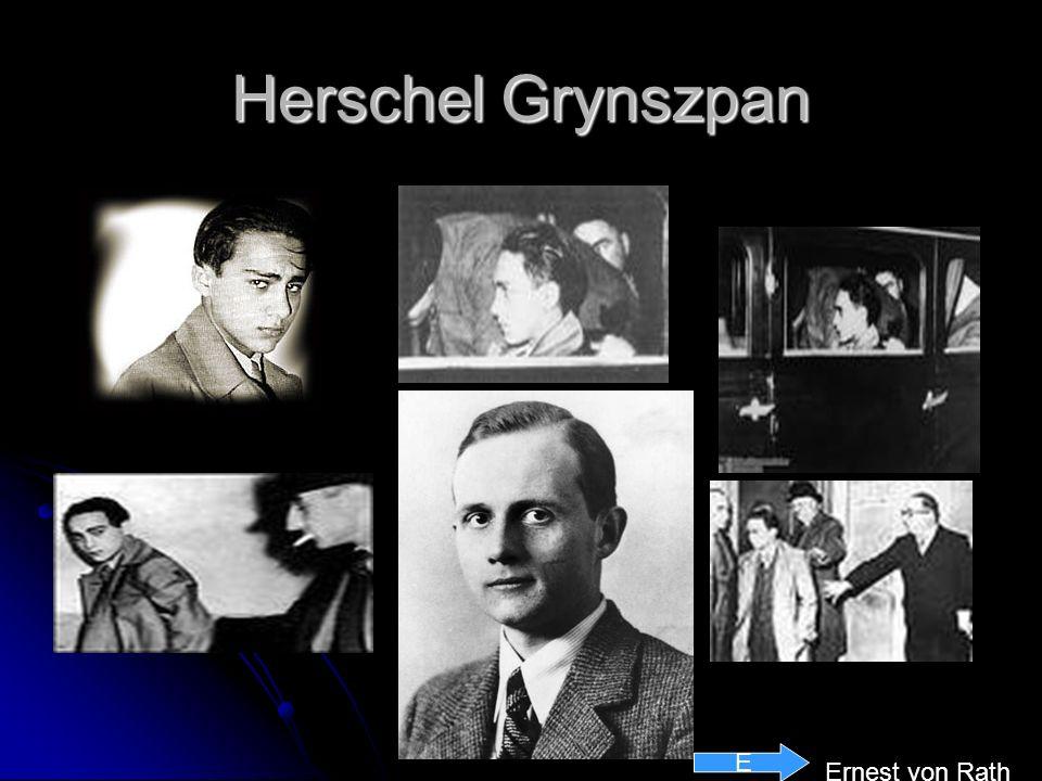 Herschel Grynszpan Joven judío de 17 años que vivía en París y cuyos padres habían sido deportados a Polonia y se encontraban en Szbazyn.