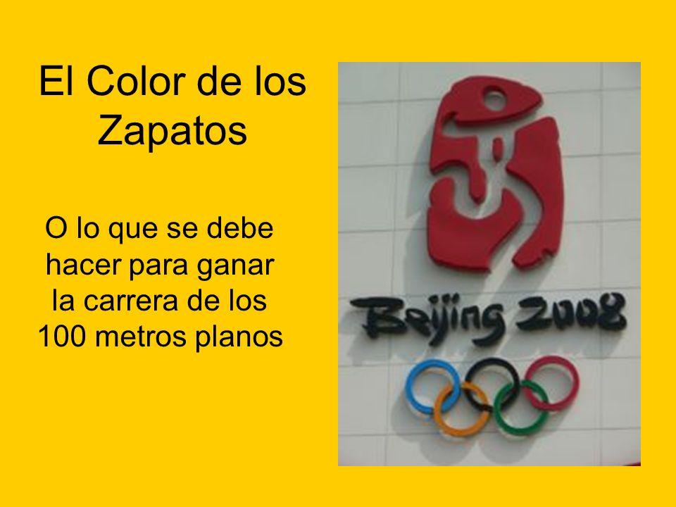 El Color de los Zapatos O lo que se debe hacer para ganar la carrera de los 100 metros planos