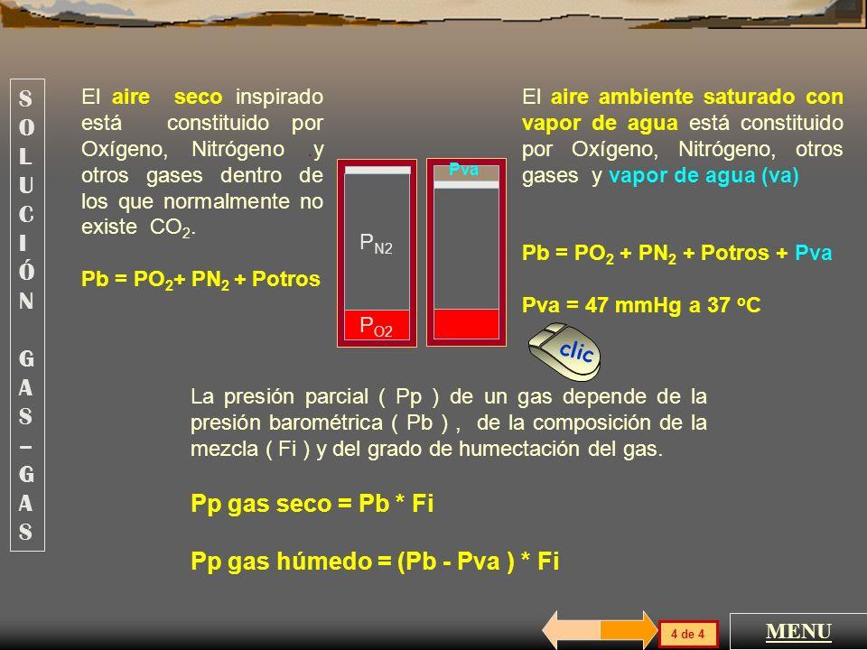 Conociendo la composición de la mezcla y la Pb se pueden calcular las presiones parciales de cada gas. O 2 con 21% N 2 con 78% otros con 1% Presión To