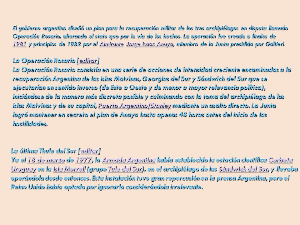 El gobierno argentino diseñó un plan para la recuperación militar de los tres archipiélagos en disputa llamado Operación Rosario, alterando el statu q