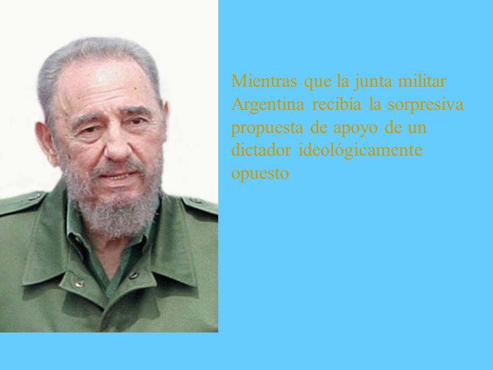 Mientras que la junta militar Argentina recibía la sorpresiva propuesta de apoyo de un dictador ideológicamente opuesto