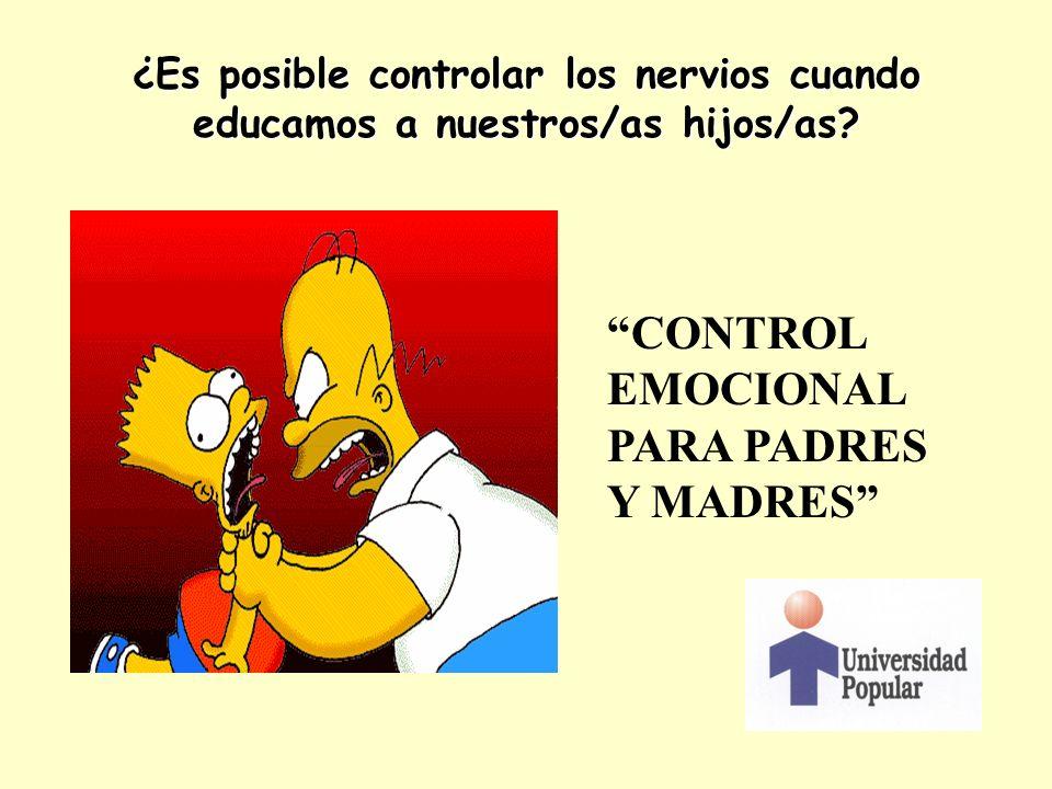 ¿Es posible controlar los nervios cuando educamos a nuestros/as hijos/as? CONTROL EMOCIONAL PARA PADRES Y MADRES