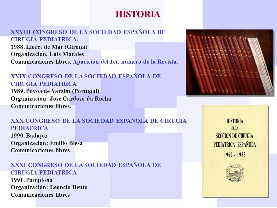 HISTORIA XXVIII CONGRESO DE LA SOCIEDAD ESPAÑOLA DE CIRUGIA PEDIATRICA. 1988. Lloret de Mar (Girona) Organización. Luis Morales Comunicaciones libres.