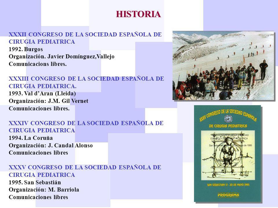 HISTORIA XXXII CONGRESO DE LA SOCIEDAD ESPAÑOLA DE CIRUGIA PEDIATRICA 1992. Burgos Organización. Javier Domínguez,Vallejo Comunicacions libres. XXXIII