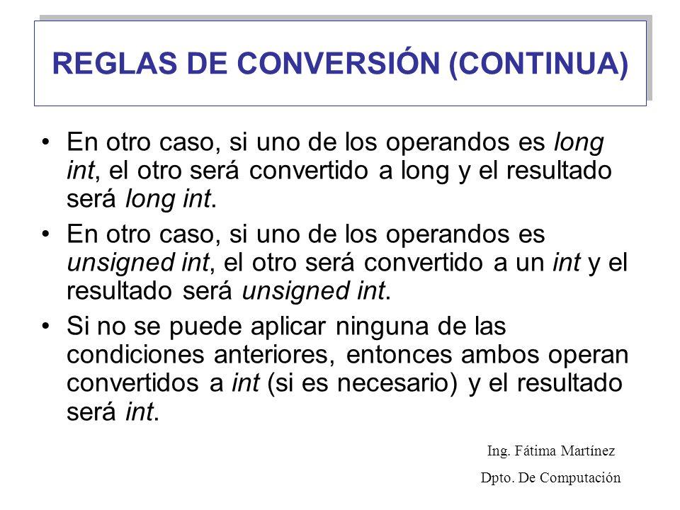 En otro caso, si uno de los operandos es long int, el otro será convertido a long y el resultado será long int. En otro caso, si uno de los operandos