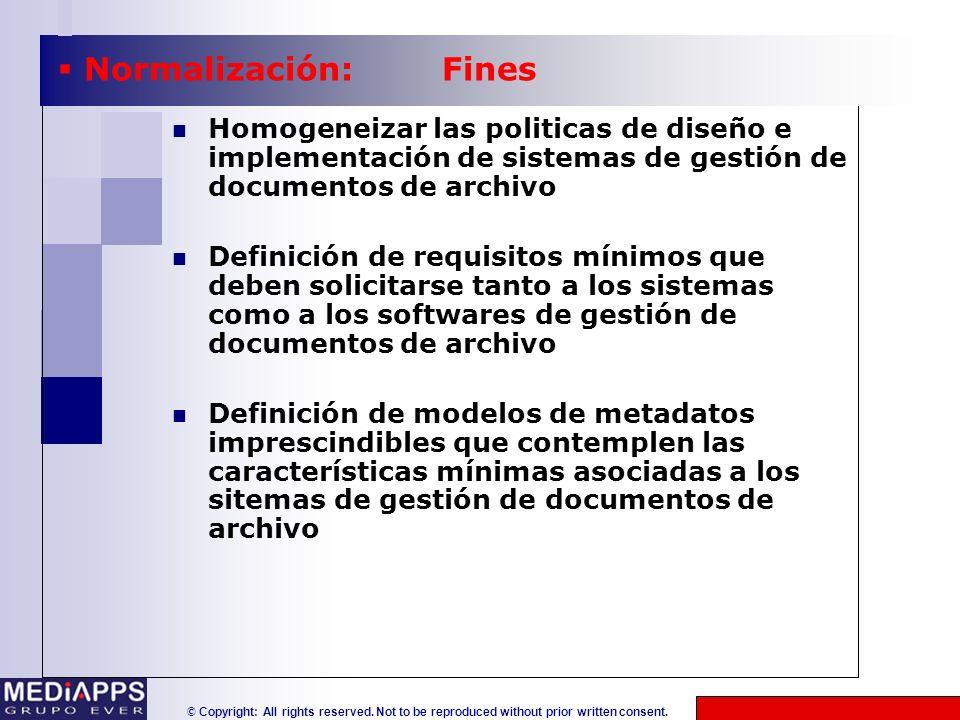 © Copyright: All rights reserved. Not to be reproduced without prior written consent. Homogeneizar las politicas de diseño e implementación de sistema