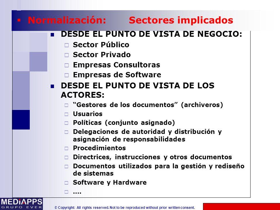 © Copyright: All rights reserved. Not to be reproduced without prior written consent. DESDE EL PUNTO DE VISTA DE NEGOCIO: Sector Público Sector Privad