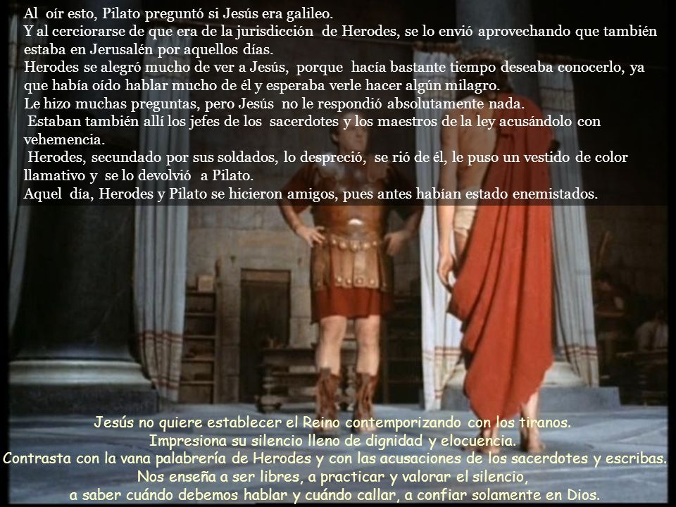 Pilato le pregunt ó : - «¿ Eres t ú el rey de los jud í os.