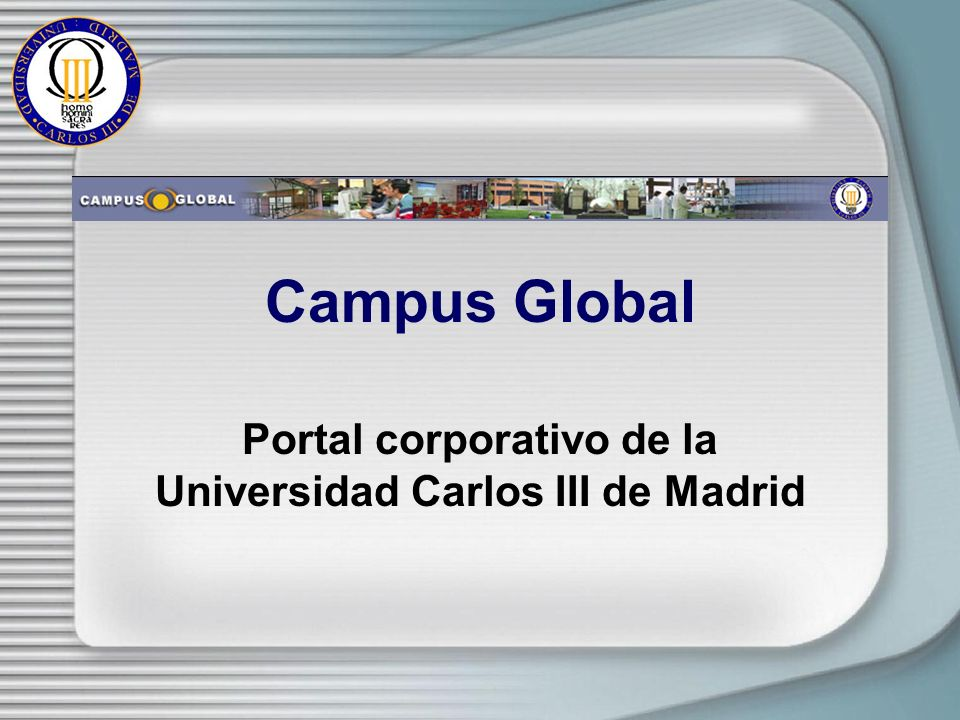 Campus Global Portal corporativo de la Universidad Carlos III de Madrid