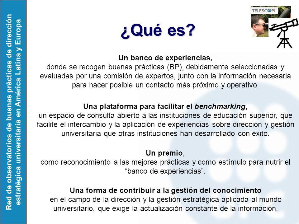 Red de observatorios de buenas prácticas de dirección estratégica universitaria en América Latina y Europa Un premio, como reconocimiento a las mejores prácticas y como estímulo para nutrir el banco de experiencias.