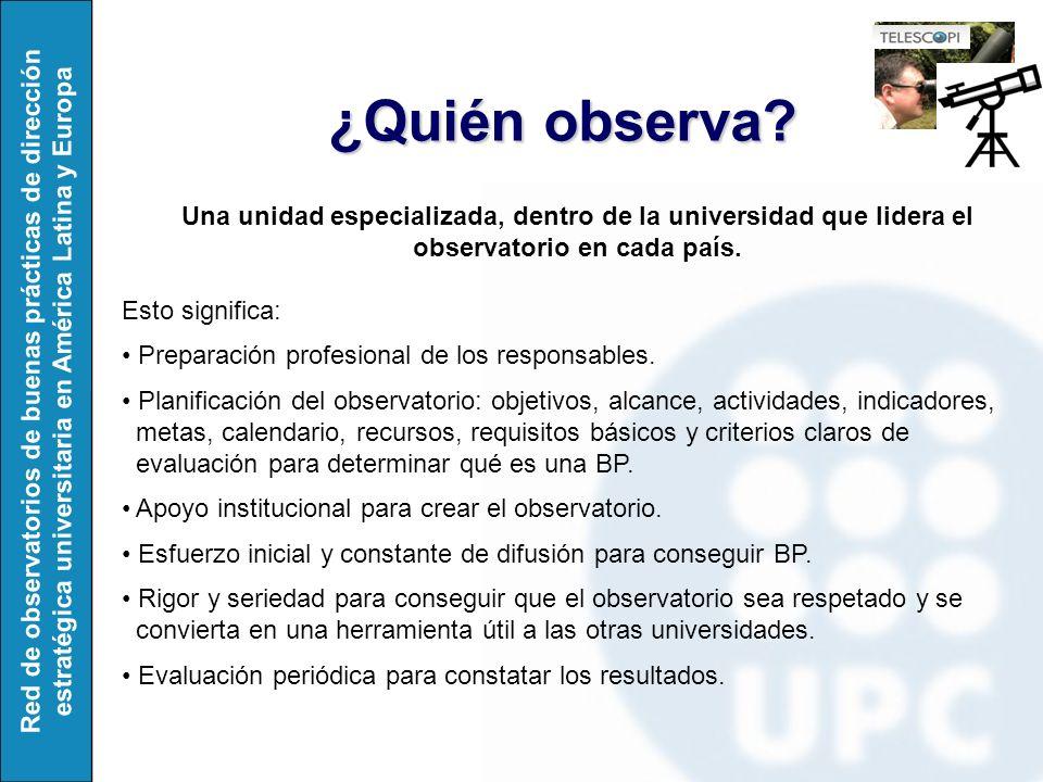 Red de observatorios de buenas prácticas de dirección estratégica universitaria en América Latina y Europa ¿Quién observa.