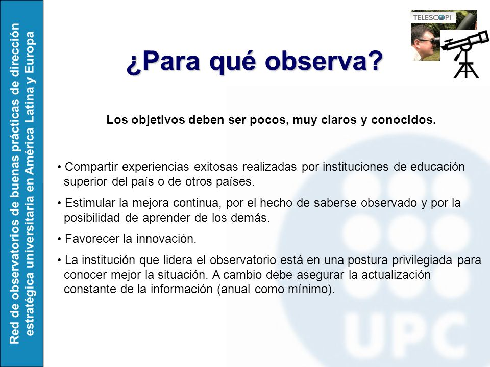 Red de observatorios de buenas prácticas de dirección estratégica universitaria en América Latina y Europa ¿Para qué observa.