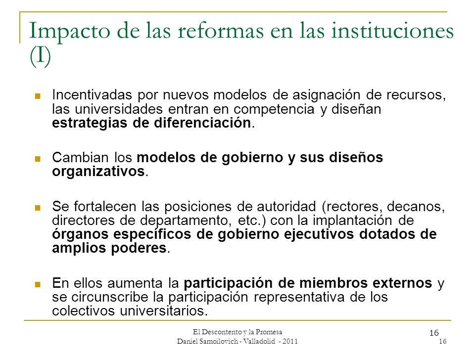 El Descontento y la Promesa Daniel Samoilovich - Valladolid - 2011 16 Impacto de las reformas en las instituciones (I) Incentivadas por nuevos modelos