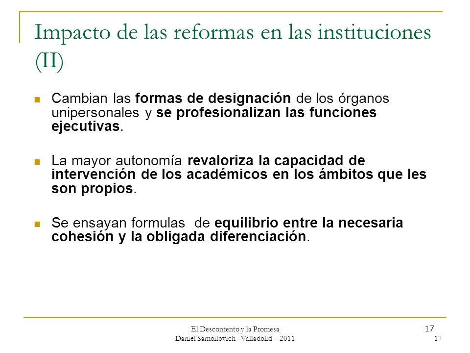 El Descontento y la Promesa Daniel Samoilovich - Valladolid - 2011 17 Impacto de las reformas en las instituciones (II) Cambian las formas de designac
