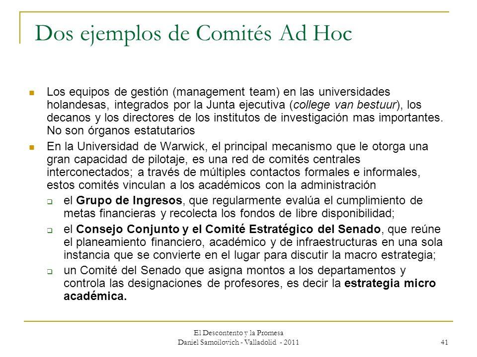 El Descontento y la Promesa Daniel Samoilovich - Valladolid - 2011 41 Dos ejemplos de Comités Ad Hoc Los equipos de gestión (management team) en las u