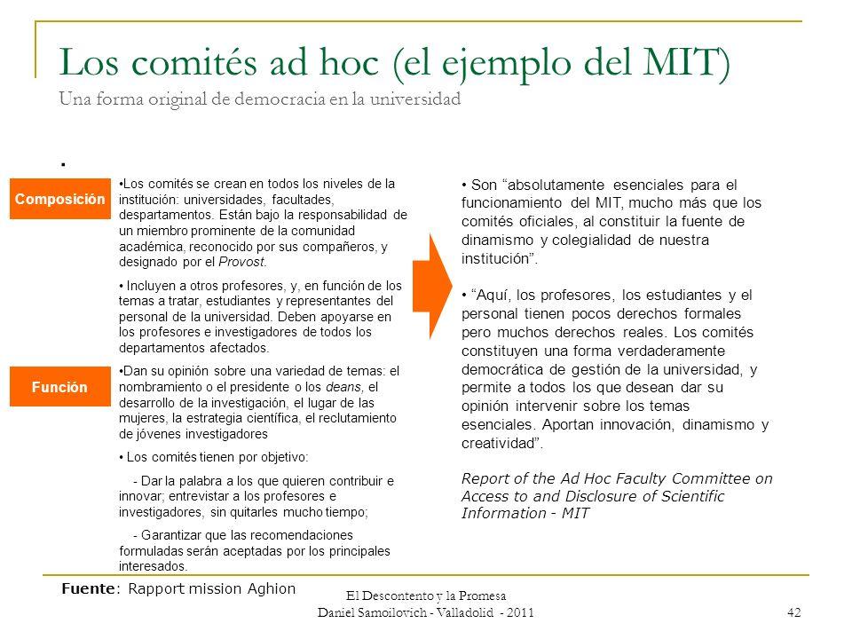 El Descontento y la Promesa Daniel Samoilovich - Valladolid - 2011 42 Los comités ad hoc (el ejemplo del MIT) Una forma original de democracia en la u