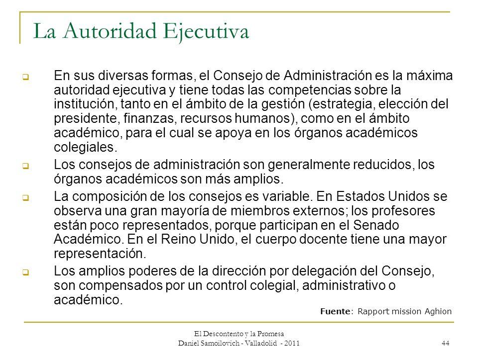 El Descontento y la Promesa Daniel Samoilovich - Valladolid - 2011 44 La Autoridad Ejecutiva En sus diversas formas, el Consejo de Administración es l