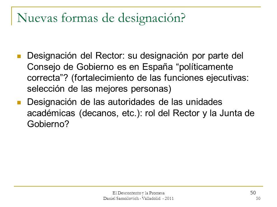 El Descontento y la Promesa Daniel Samoilovich - Valladolid - 2011 50 Nuevas formas de designación? Designación del Rector: su designación por parte d