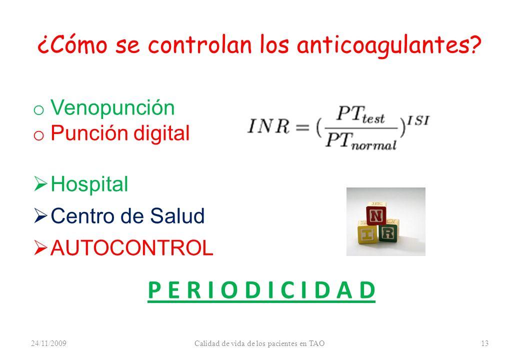 ¿Cómo se controlan los anticoagulantes? o Venopunción o Punción digital Hospital Centro de Salud AUTOCONTROL P E R I O D I C I D A D 13Calidad de vida