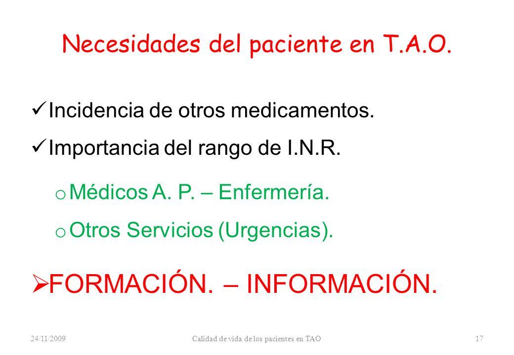 Necesidades del paciente en T.A.O. Incidencia de otros medicamentos. Importancia del rango de I.N.R. o Médicos A. P. – Enfermería. o Otros Servicios (