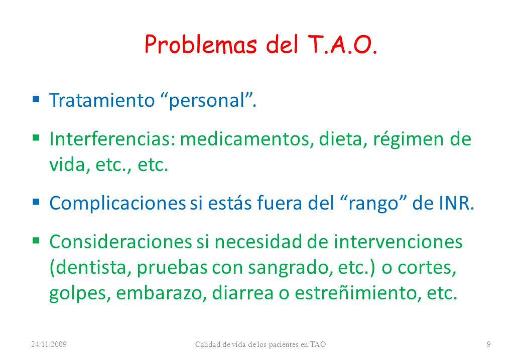 Problemas del T.A.O. Tratamiento personal. Interferencias: medicamentos, dieta, régimen de vida, etc., etc. Complicaciones si estás fuera del rango de