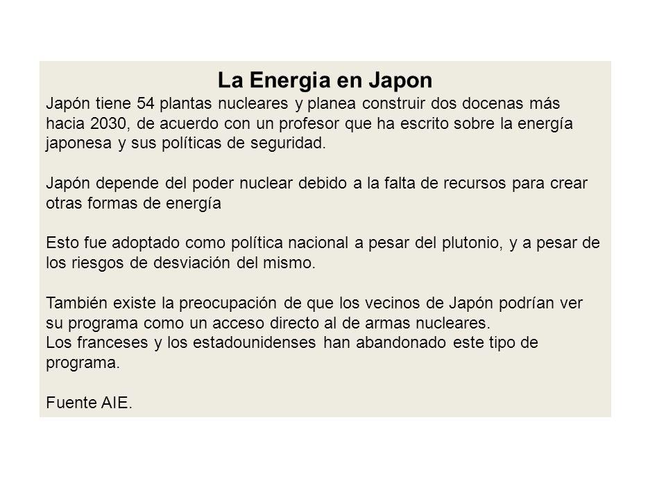 La Energia en Japon Japón tiene 54 plantas nucleares y planea construir dos docenas más hacia 2030, de acuerdo con un profesor que ha escrito sobre la energía japonesa y sus políticas de seguridad.