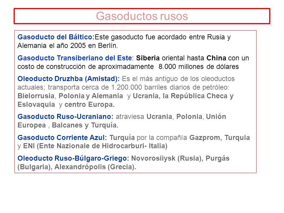 Gasoducto del Báltico:Este gasoducto fue acordado entre Rusia y Alemania el año 2005 en Berlín.