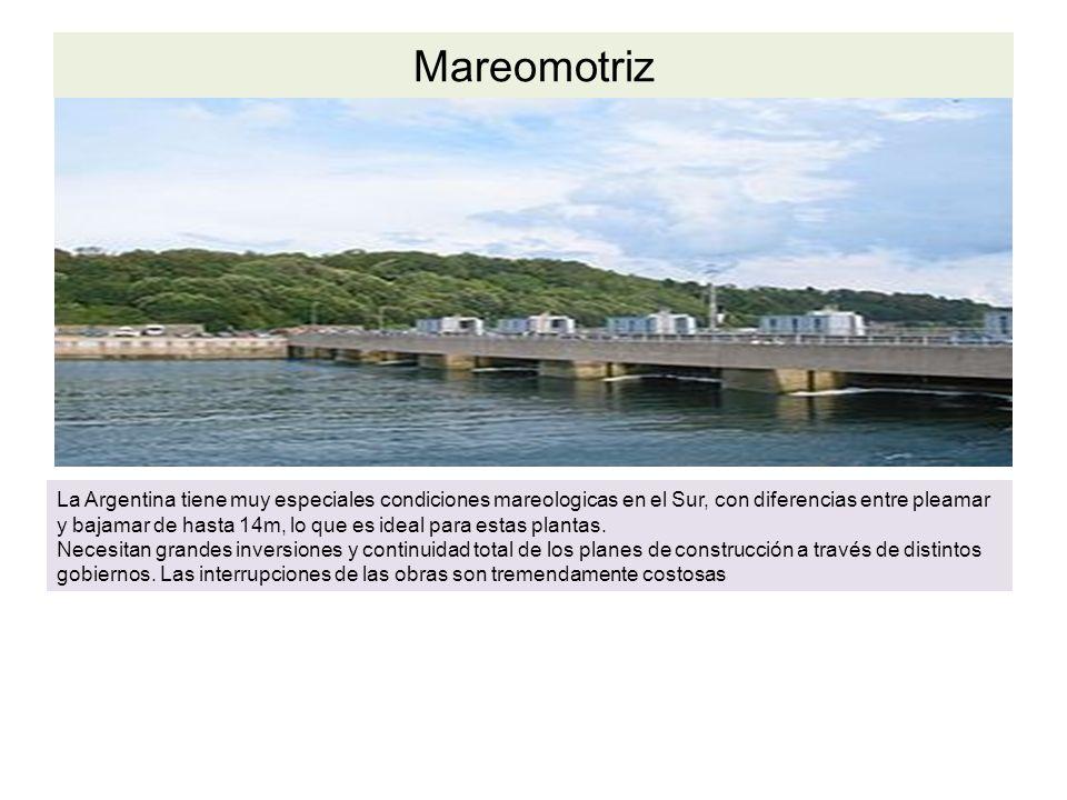 Mareomotriz La Argentina tiene muy especiales condiciones mareologicas en el Sur, con diferencias entre pleamar y bajamar de hasta 14m, lo que es ideal para estas plantas.
