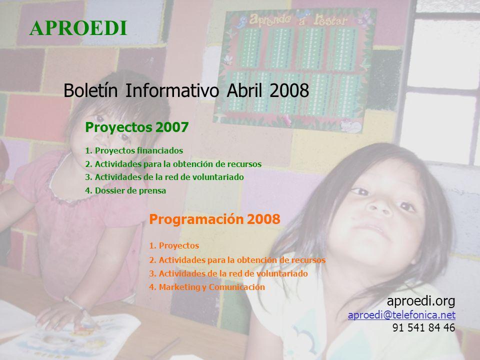 APROEDI Boletín Informativo Abril 2008 Proyectos 2007 1.