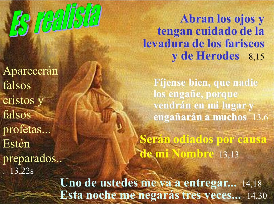 Abran los ojos y tengan cuidado de la levadura de los fariseos y de Herodes Abran los ojos y tengan cuidado de la levadura de los fariseos y de Herode