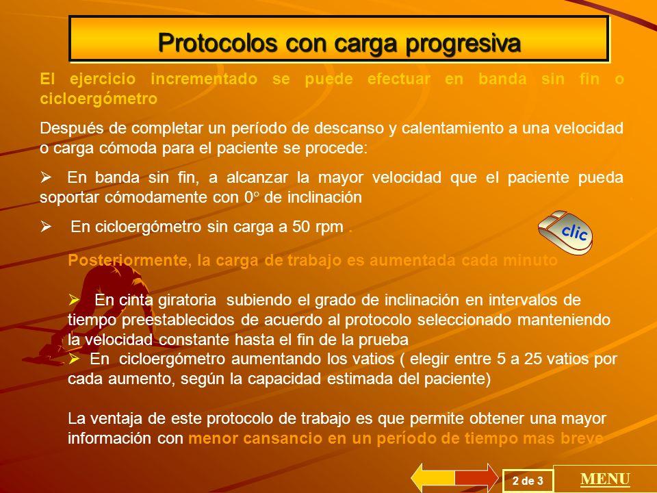 Protocolos con carga progresiva En el ejercicio con carga progresiva, el trabajo es incrementado durante toda la prueba.
