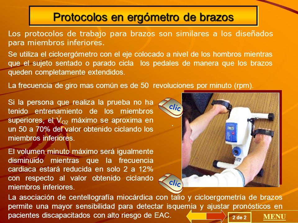 Protocolos en ergómetro de brazos Los protocolos de trabajo para brazos son similares a los diseñados para miembros inferiores.