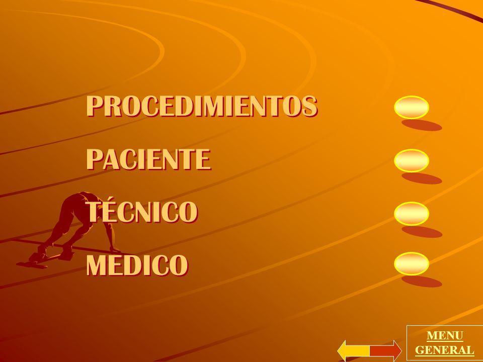 PROCEDIMIENTOS PACIENTE TÉCNICO MEDICO PROCEDIMIENTOS PACIENTE TÉCNICO MEDICO MENU GENERAL