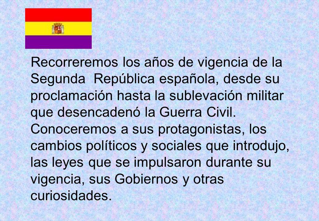 Recorreremos los años de vigencia de la Segunda República española, desde su proclamación hasta la sublevación militar que desencadenó la Guerra Civil