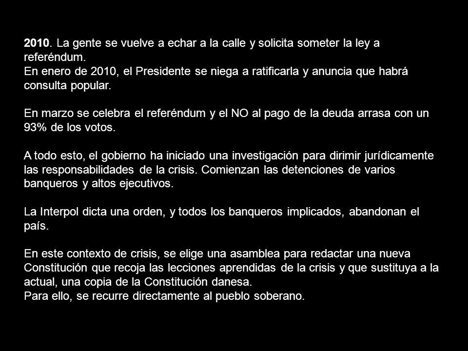 2010. La gente se vuelve a echar a la calle y solicita someter la ley a referéndum. En enero de 2010, el Presidente se niega a ratificarla y anuncia q
