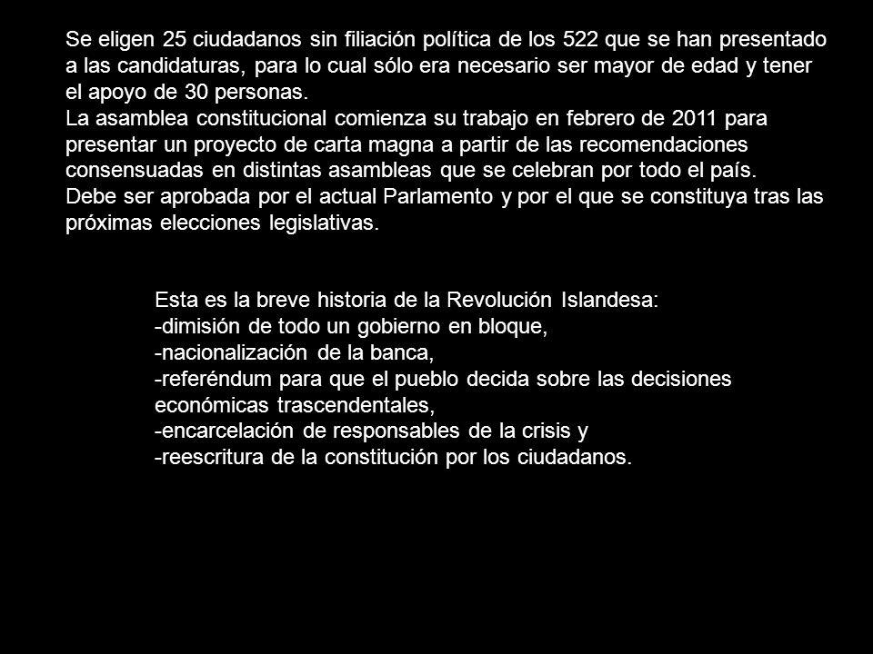 Se eligen 25 ciudadanos sin filiación política de los 522 que se han presentado a las candidaturas, para lo cual sólo era necesario ser mayor de edad