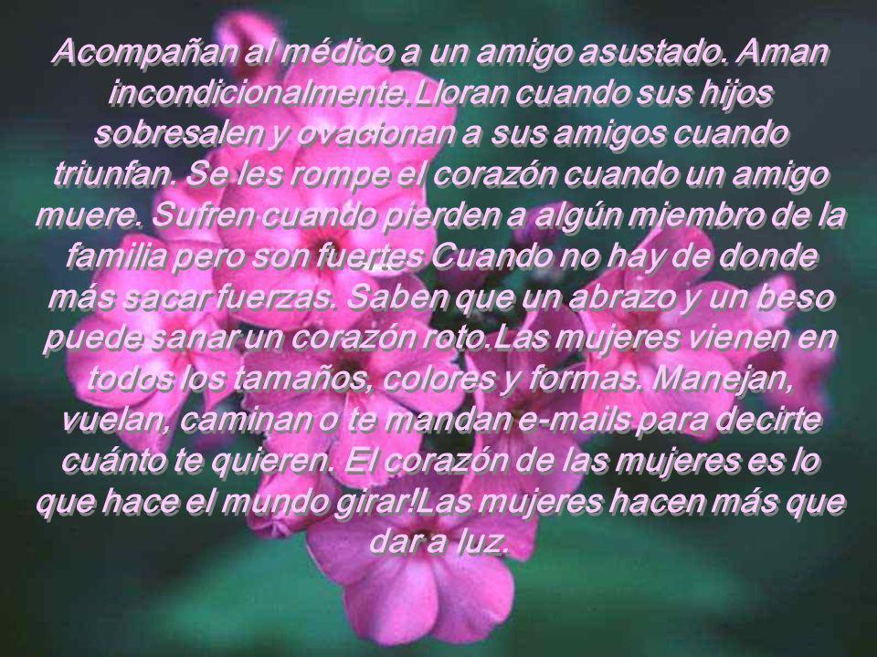 www.iasdsanjudas.com Acompañan al médico a un amigo asustado. Aman incondicionalmente.Lloran cuando sus hijos sobresalen y ovacionan a sus amigos cuan