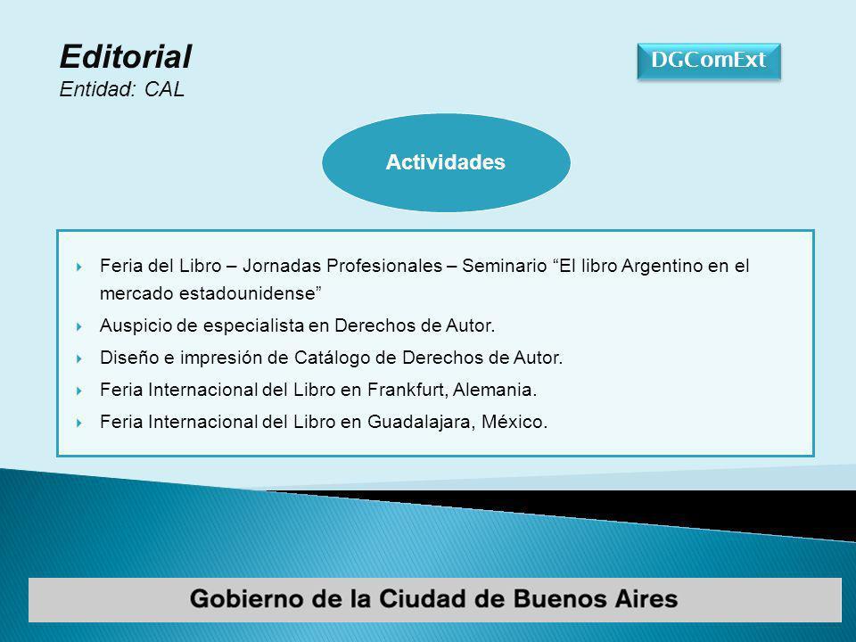 DGComExt Editorial Entidad: CAL Feria del Libro – Jornadas Profesionales – Seminario El libro Argentino en el mercado estadounidense Auspicio de especialista en Derechos de Autor.