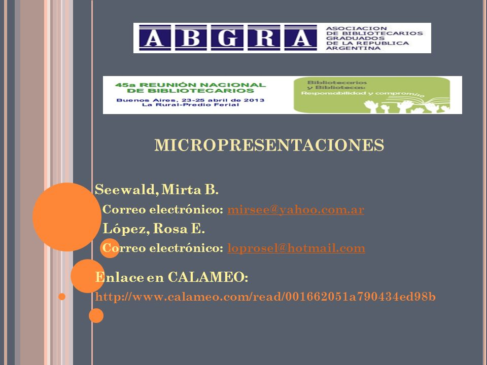 Seewald, Mirta B. Correo electrónico: mirsee@yahoo.com.armirsee@yahoo.com.ar López, Rosa E.