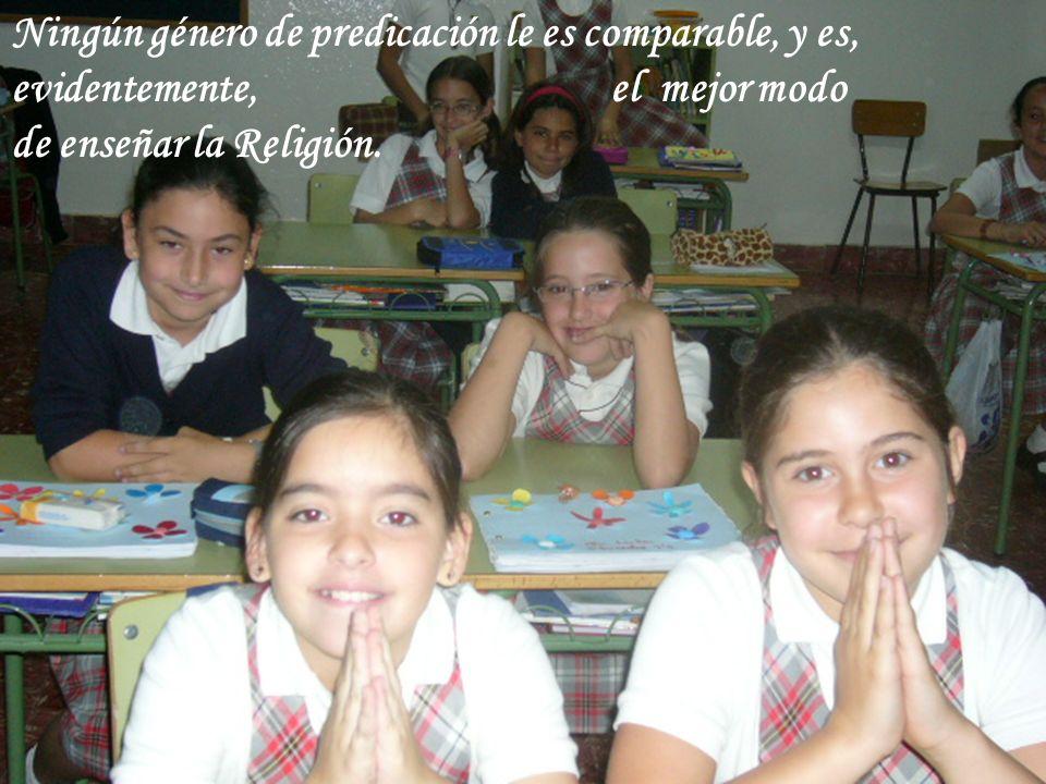 La catequística, especialmente empleada en los niños, es el medio más eficaz de cristianizar los pueblos.