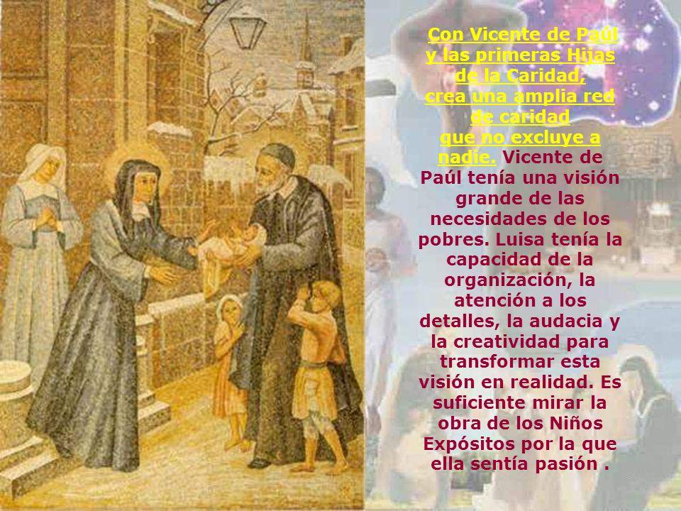 Con Vicente de Paúl y las primeras Hijas de la Caridad, crea una amplia red de caridad que no excluye a nadie.