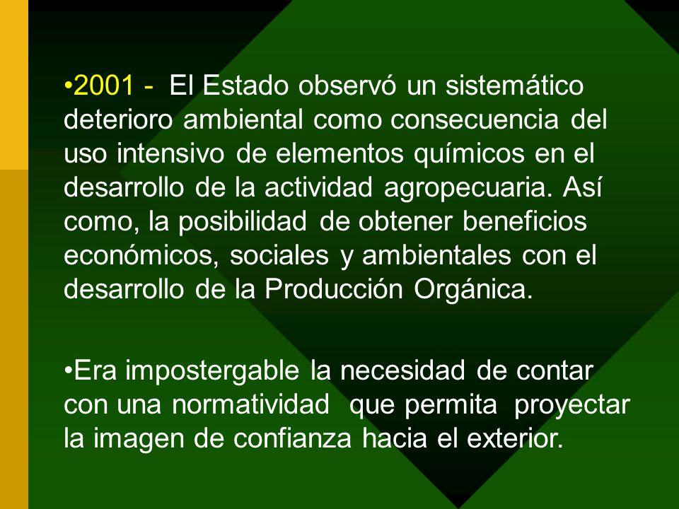2001 - El Estado observó un sistemático deterioro ambiental como consecuencia del uso intensivo de elementos químicos en el desarrollo de la actividad