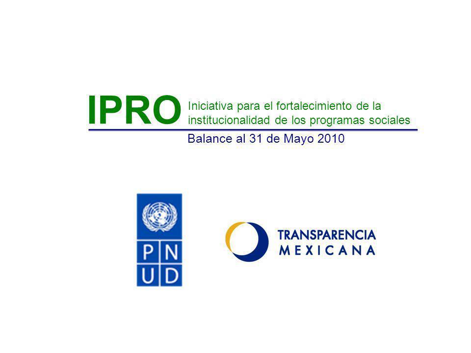 IPRO Balance al 31 de Mayo 2010 Iniciativa para el fortalecimiento de la institucionalidad de los programas sociales