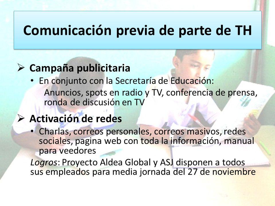 Comunicación previa de parte de TH Campaña publicitaria En conjunto con la Secretaría de Educación: Anuncios, spots en radio y TV, conferencia de pren