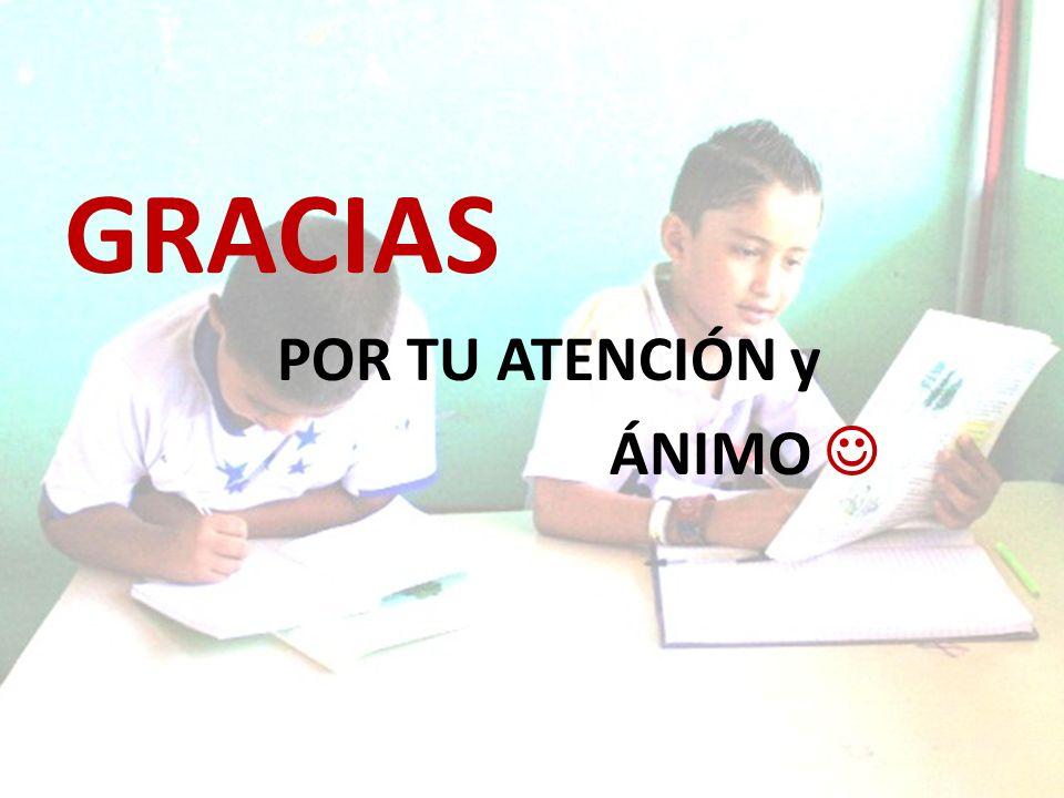 GRACIAS POR TU ATENCIÓN y ÁNIMO
