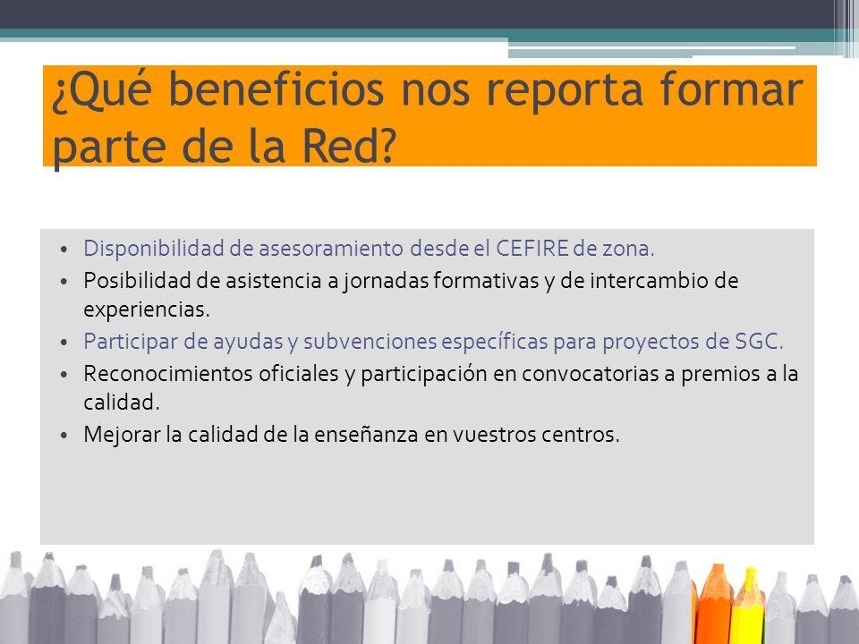 ¿Qué beneficios nos reporta formar parte de la Red? Disponibilidad de asesoramiento desde el CEFIRE de zona. Posibilidad de asistencia a jornadas form
