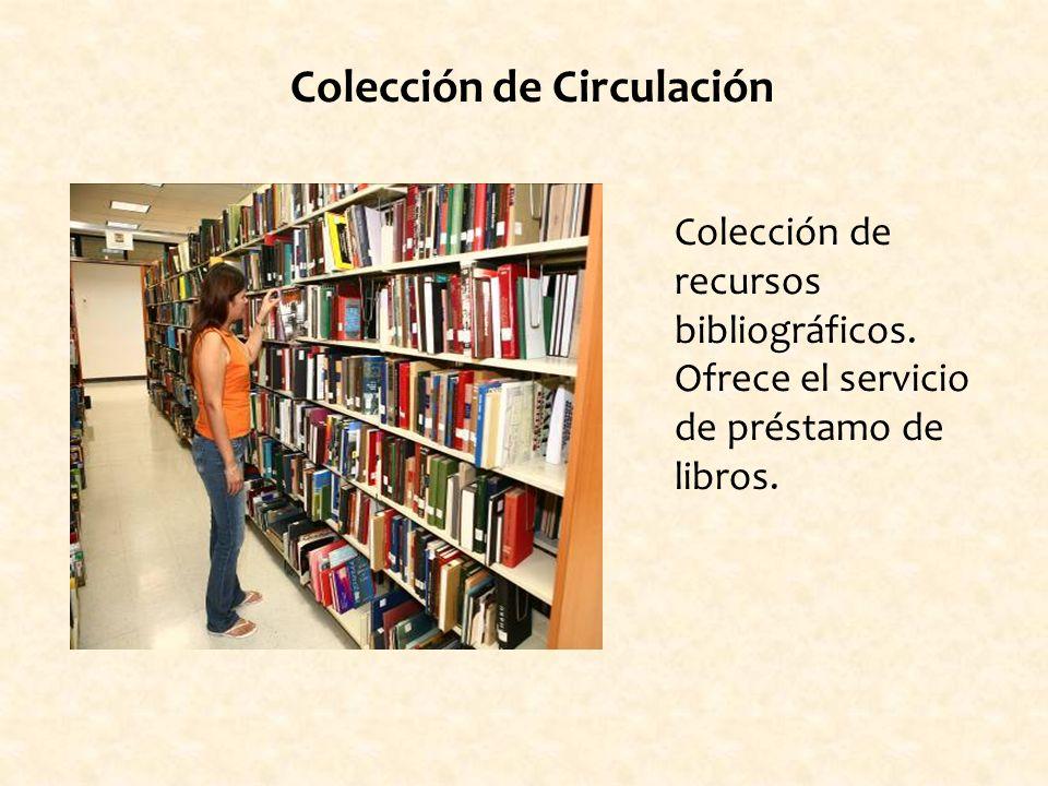 Colección de recursos bibliográficos. Ofrece el servicio de préstamo de libros.