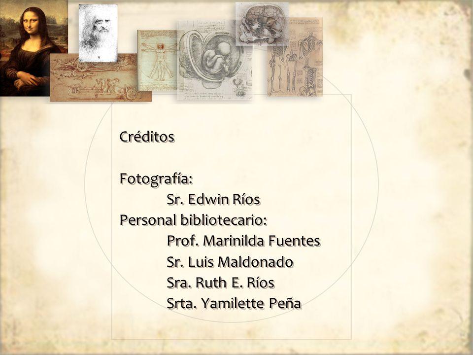 Créditos Fotografía: Sr. Edwin Ríos Personal bibliotecario: Prof.