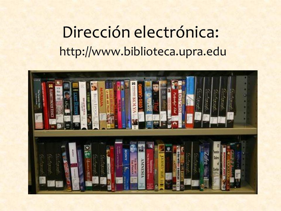 Dirección electrónica: http://www.biblioteca.upra.edu
