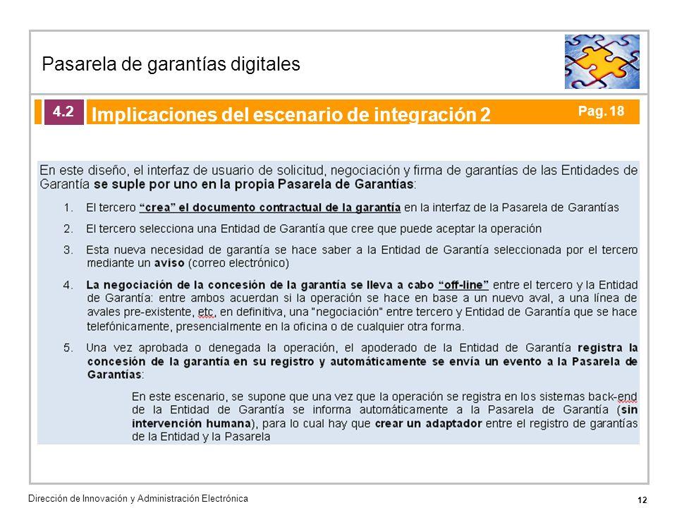 12 Pasarela de garantías digitales Dirección de Innovación y Administración Electrónica Agenda de la acción formativa Implicaciones del escenario de integración 2 4.2 Pag.